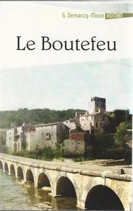 Gérard Demarcq-Morin - Le boutefeu.