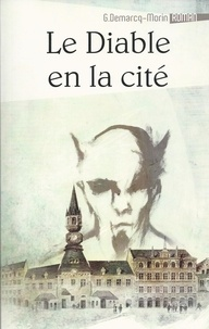Gérard Demarcq-Morin - Le diable en la cité.