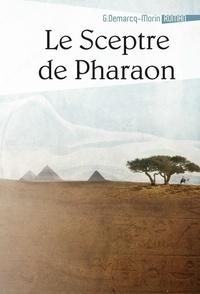 Gérard Demarcq-Morin - Le Sceptre de Pharaon.
