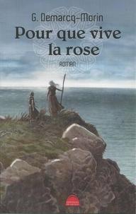 Gérard Demarcq-Morin - Pour que vive la rose.
