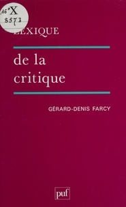 Gérard-Denis Farcy - Lexique de la critique.