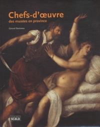 Gérard Denizeau - Chefs d'oeuvre des musées en province.
