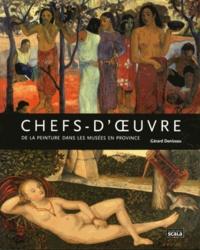 Gérard Denizeau - Chefs-d'oeuvre des musées en province.