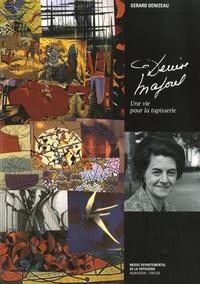 Gérard Denizeau - Denise Majorel - Une vie pour la tapisserie.