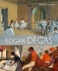 Gérard Denizeau - Edgar Degas.