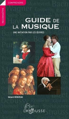 Gérard Denizeau - Guide de la musique - Une initiation par les oeuvres.
