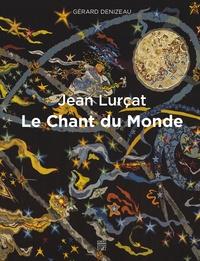 Gérard Denizeau - Jean Lurçat, Le chant du monde.