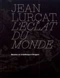 Gérard Denizeau et Ariane James-Sarazin - Jean Lurçat - L'éclat du monde.