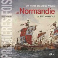 Gérard Denizeau - La Normandie de 911 à aujourd'hui - Des Vikings à La Grande Armada.