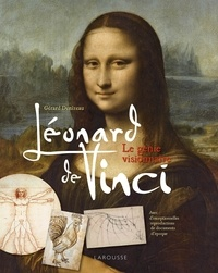Gérard Denizeau - Léonard de Vinci - Le génie visionnaire.