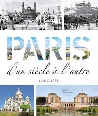 Paris d'un siècle à l'autre - Gérard Denizeau |