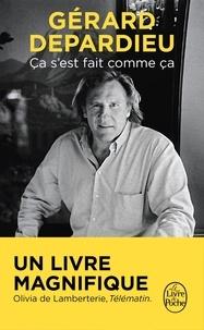 Gérard Depardieu - Ca s'est fait comme ça.