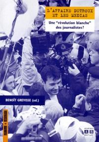 """Gérard Derèze et Frédéric Antoine - L'Affaire Dutroux et les médias - Une """"révolution blanche"""" des journalistes ?."""