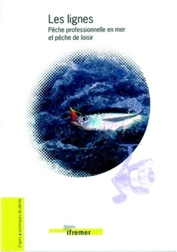 Gérard Deschamps - Les lignes - Pêche professionnelle en mer et pêche de loisir.
