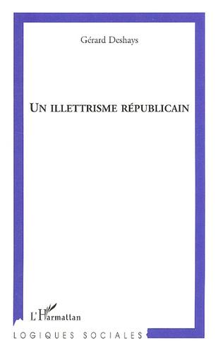 Gérard Deshays - Un illettrisme républicain.