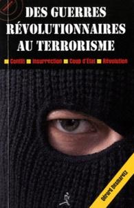 Des guerres révolutionnaires au terrorisme- Les stratégies de la subversion - Gérard Desmaretz  