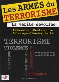 Gérard Desmaretz - Les armes du terrorisme - La vérité dévoilée.