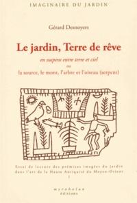 Gérard Desnoyers - Le jardin, Terre de rêve - En suspens entre terre et ciel ou la source, le mont, l'arbre et l'oiseau (serpent).