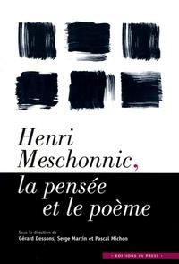 Gérard Dessons et Serge Martin - Henri Meschonnic, la pensée et le poème.