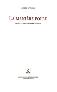 Gérard Dessons - La Manière folle.