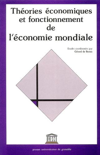 Gérard Destanne de Bernis - Théories économiques et fonctionnement de l'économie mondiale.
