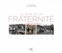 Gérard Detaille - Le quai de la Fraternité, Marseille.