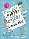 Gérard Dhôtel et Sophie Bouxom - C'est pas juste ! - Petits tracas, grandes questions ? Toutes les solutions !.