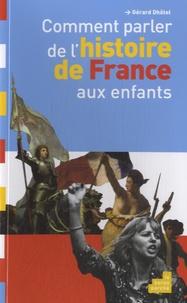 Gérard Dhôtel - Comment parler de l'Histoire de France aux enfants.