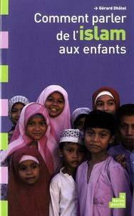 Gérard Dhôtel - Comment parler de l'islam aux enfants.
