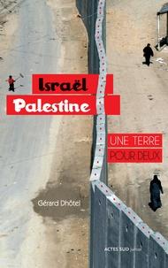 Gérard Dhôtel - Israël-Palestine, une terre pour deux.