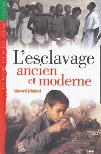 Gérard Dhôtel - L'esclavage ancien et moderne.