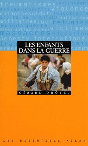 Gérard Dhôtel - Les enfants dans la guerre.