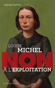 """Gérard Dhôtel - Louise Michel : """"Non à l'exploitation""""."""