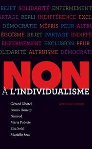 Gérard Dhôtel et Bruno Doucey - Non à l'individualisme.