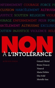 Gérard Dhôtel et Bruno Doucey - Non à l'intolérance.