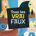 Gérard Dhôtel et Benoît Perroud - Tous les vrai faux.