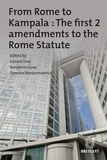 Gérard Dive et Benjamin Goes - From Rome to Kampala : The first 2 amendments to the Rome Statute.