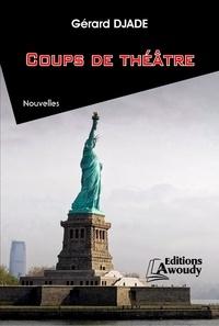 Gérard Djade et Koffi Boko - Coups de théâtre.