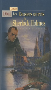 Gérard Dôle - Les dossiers secrets de Sherlock Holmes - Monstres sur la Tamise.