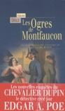 Gérard Dôle - Les ogres de Montfaucon et autres nouvelles - Les extraordinaires aventures du chevalier Dupin.