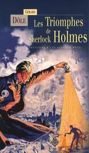Gérard Dôle - Les Triomphes de Sherlock Holmes - Souvenirs d'une souris d'hôtel.