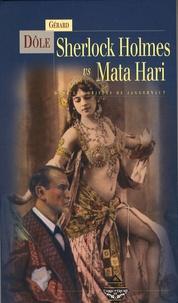 Gérard Dôle - Sherlock Holmes vs Mata Hari - Dans les griffes des Jaggernauts.