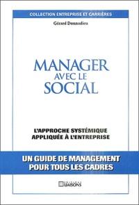 Gérard Donnadieu - Manager avec le social - L'approche systémique appliquée à l'entreprise.