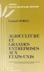 Gérard Dorel - Agriculture et grandes entreprises aux États-Unis.