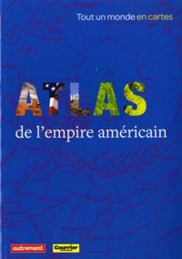 Gérard Dorel - Atlas de l'Empire américain.