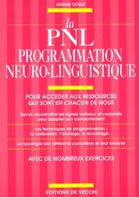 La PNL programmation neuro-linguistique. Pour accéder aux ressources qui sont en chacun de nous.pdf