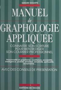 Gérard Douat - Manuel de graphologie appliquée.