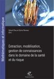 Gérard Dray et Sylvie Ranwez - Extraction, modélisation, gestion de connaissance dans le domaine de la santé et du risque.