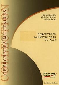 Gérard Dréville et Christian Houdet - Renouveler la sauvegarde du pays.