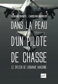 Gérard Dubey - Dans la peau d'un pilote de chasse - Le spleen de l'homme-machine.